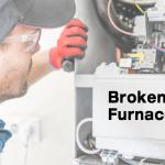 Broken Furnace
